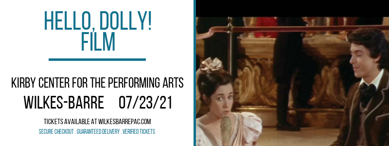 Hello, Dolly! - Film at Kirby Center for the Performing Arts