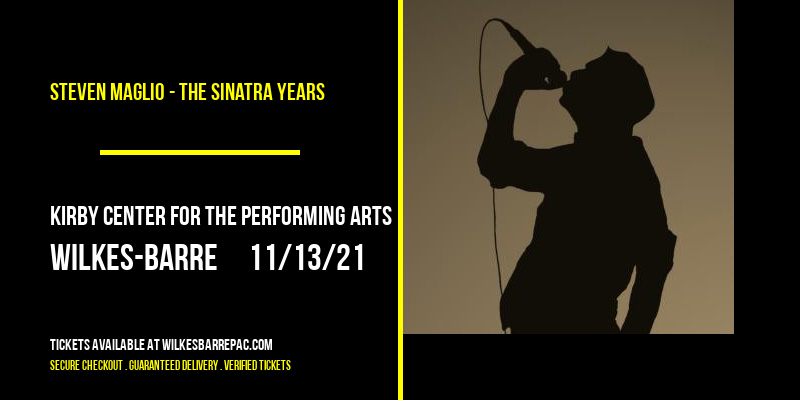 Steven Maglio - The Sinatra Years at Kirby Center for the Performing Arts