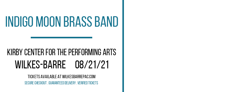Indigo Moon Brass Band at Kirby Center for the Performing Arts